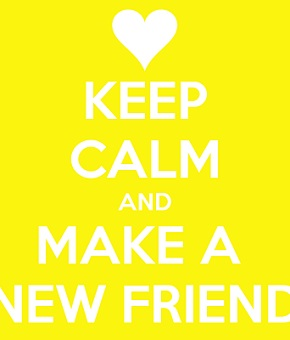 keep-calm-and-make-a-new-friend.jpg