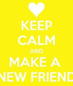 keep-calm-and-make-a-new-friend.jpg